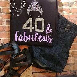 40 And Fabulous Birthday Shirt