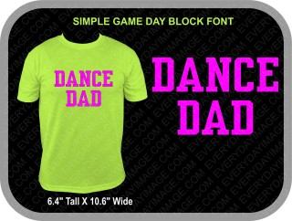 DANCE DAD ONE COLOR SHIRT