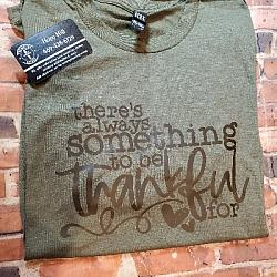 Always something to be Thankful for Tshirt