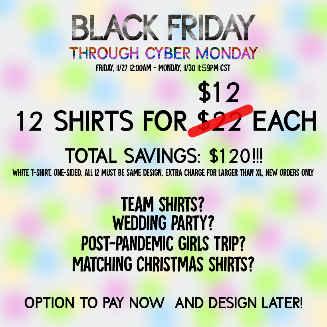 BLACK FRIDAY DEAL 12 Shirts @12each