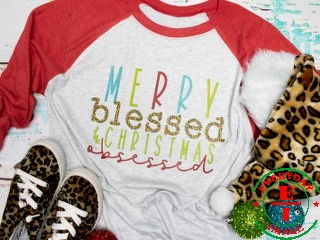 MERRY, BLESSED, CHRISTMAS OBSESSED SHIRT