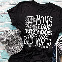 Some moms have tattoos and say bad words PREMIUM TSHIRT