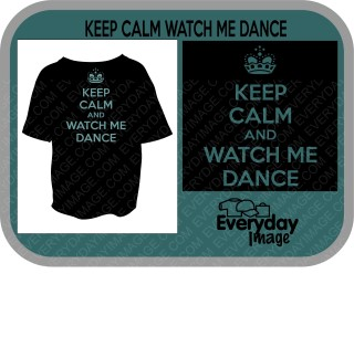 KEEP CALM and WATCH ME